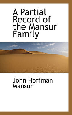 A Partial Record of the Mansur Family by John Hoffman Mansur