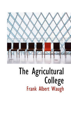 The Agricultural College by Frank Albert Waugh
