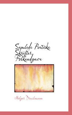Samlede Poetiske Skrifter. Folkeudgave by Holger Drachmann