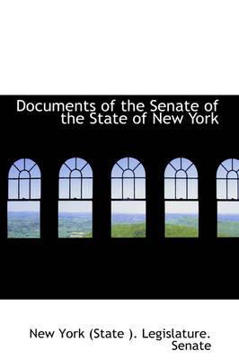 Documents of the Senate of the State of New York by Ne York (State ) Legislature Senate