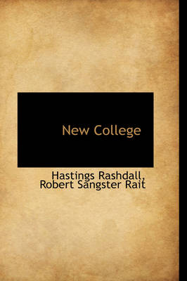 New College by Hastings (late Dean of Carlisle) Rashdall