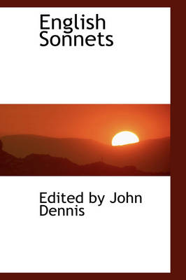 English Sonnets by Edited By John Dennis