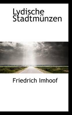 Lydische Stadtm Nzen by Friedrich Imhoof