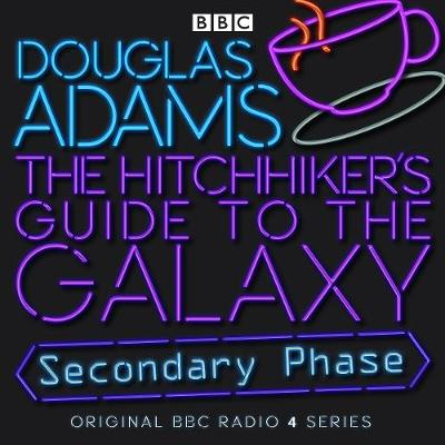 The Hitch-Hiker's Guide to the Galaxy: Secondary Phase by Douglas Adams