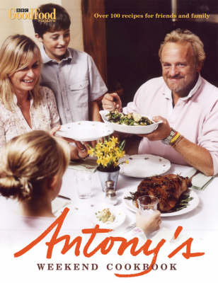 Antony's Weekend Cookbook by Antony Worrall Thompson