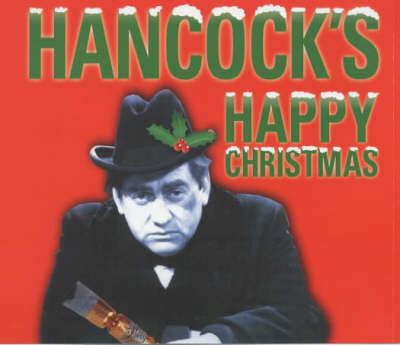 Hancock's Happy Christmas Four Original BBC Radio Episodes by Ray Galton, Alan Simpson