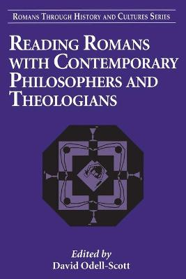 Reading Romans with Contemporary Philosophers and Theologians by David Odell-Scott