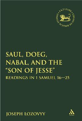 Saul, Doeg, Nabal, and the Son of Jesse Readings in 1 Samuel 16-25 by Joseph Lozovyy