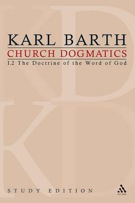 Church Dogmatics Study Edition 3 The Doctrine of the Word of God I.2 Sections 13-15 by Karl Barth