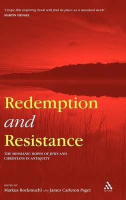 Redemption and Resistance The Messianic Hopes of Jews and Christians in Antiquity by Markus Bockmuehl