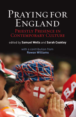 Praying for England The Heart of the Church by Sam Wells