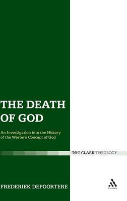 The Death of God An Investigation into the History of the Western Concept of God by Frederiek Depoortere