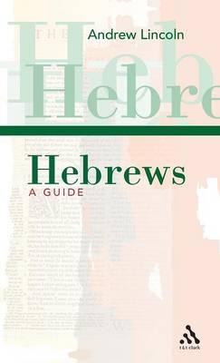 Hebrews a Guide by Dr Andrew (York St John University UK) Lincoln