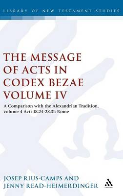 Message of Acts in Codex Bezae (vol 4). by Jenny Read-Heimerdinger, Josep Rius-Camps