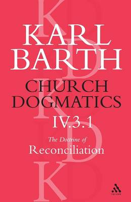 Church Dogmatics Classic Nip IV.3.1 by Barth