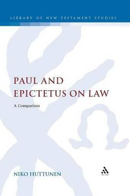 Paul and Epictetus on Law A Comparison by Niko Huttunen