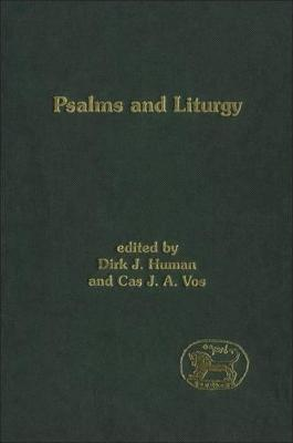 Psalms and Liturgy by Dirk J. Human, C.J.A. Vos
