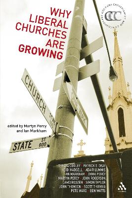 Why Liberal Churches are Growing by Ian S. Markham, Very Revd Prof. Martyn Percy