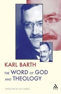 The Word of God and Theology by Karl Barth, Bruce L. McCormack