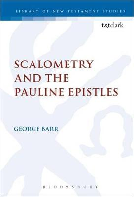Scalometry and the Pauline Epistles by George Barr