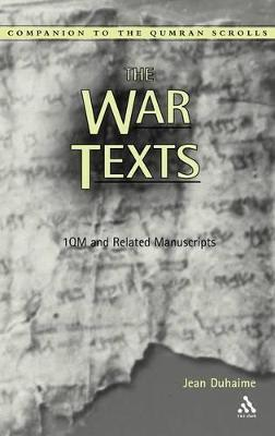 The War Texts 1QM and Related Manuscripts by Jean Duhaime