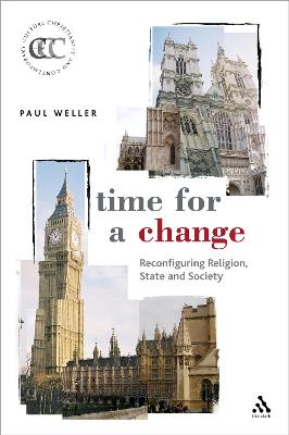 Time for a Change The Establishment of the Church of England and the Reconfiguration of Religion, State, and Society by Paul Weller