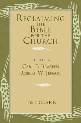 Reclaiming the Bible for the Church by Carl E. Braaten
