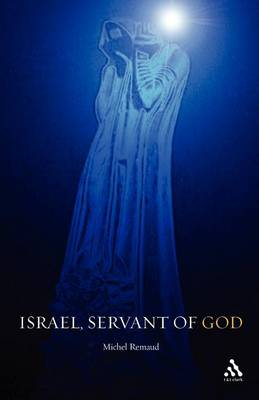 Israel, Servant of God by Michael Remaud