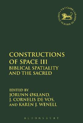 Constructions of Space III Biblical Spatiality and the Sacred by Jorunn (University of Oslo, Norway) Okland