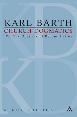 Church Dogmatics Study Edition 22 The Doctrine of Reconciliation IV.1 a 60 by Karl Barth