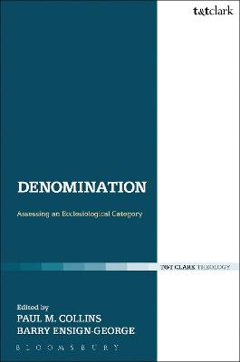 Denomination Assessing an Ecclesiological Category by Paul M. Collins