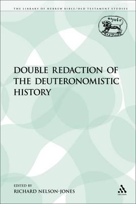 Double Redaction of the Deuteronomistic History by Richard Nelson-Jones