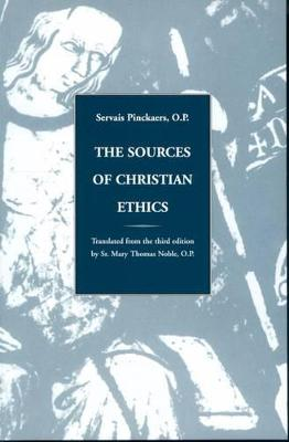 The Sources of Christian Ethics by Servais Pinckaers