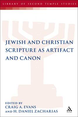 Jewish and Christian Scripture as Artifact and Canon by Craig A. Evans