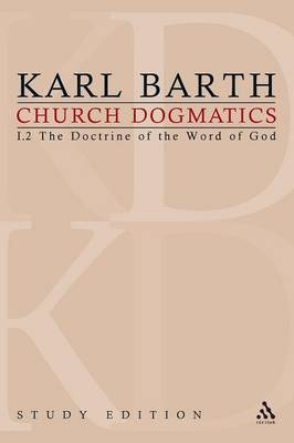 Church Dogmatics Study Edition 5 The Doctrine of the Word of God I.2 Sections 19-21 by Karl Barth