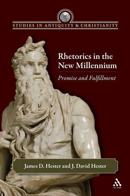 Rhetorics in the New Millennium Promise and Fulfillment by James D Hester