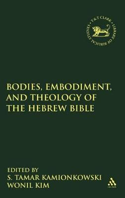 Bodies, Embodiment, and Theology of the Hebrew Bible by S. Tamar Kamionkowski