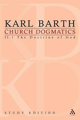 Church Dogmatics Study Edition 7 The Doctrine of God II.1 Sections 25-27 by Karl Barth
