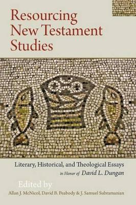 Resourcing New Testament Studies Literary, Historical, and Theological Essays in Honor of David L. Dungan by Allan J. McNicol
