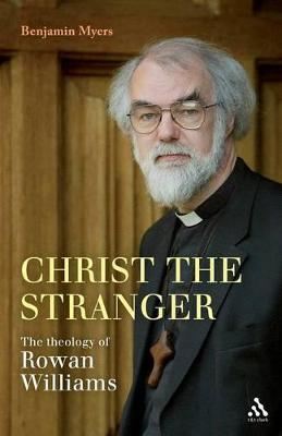 The Theology of Rowan Williams A Critical Introduction by Benjamin Myers