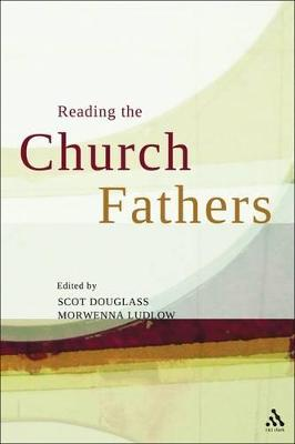 Reading the Church Fathers by Scot Douglass, Morwenna Ludlow
