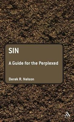 Sin A Guide for the Perplexed by Derek R. Nelson