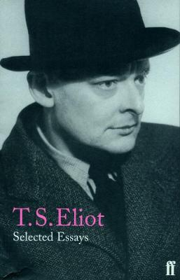 Selected Essays by T. S. Eliot