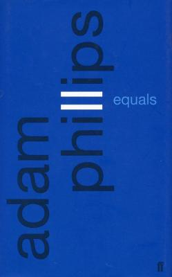 Equals by Adam Phillips