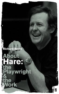 About Hare The Playwright and the Work by Richard Boon