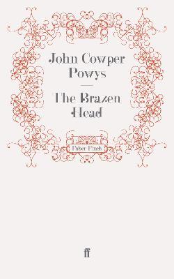 The Brazen Head by John Cowper Powys