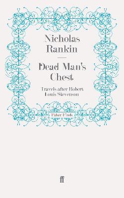 Dead Man's Chest Travels after Robert Louis Stevenson by Nicholas Rankin