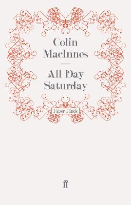 All Day Saturday by Colin MacInnes