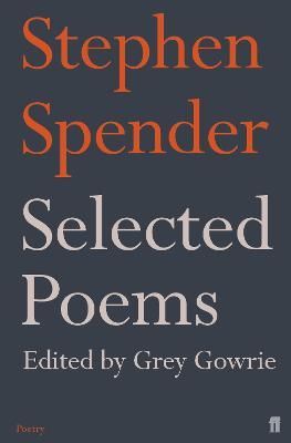 Selected Poems of Stephen Spender by Stephen Spender