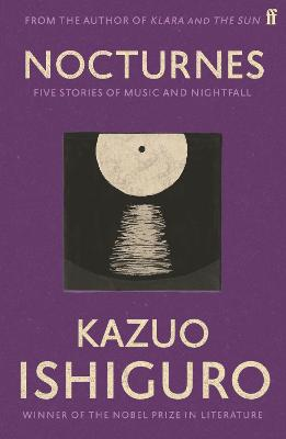 Nocturnes - Five Stories of Music and Nightfall by Kazuo Ishiguro